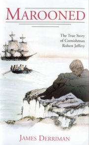 the front cover of James Derriman's book about the marooning of Robert Jeffery